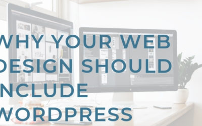 Why Your Web Design Should Include WordPress