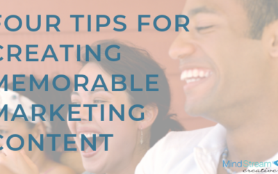 Four Tips for Creating Memorable Marketing Content
